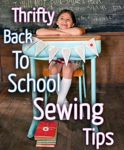 Thrifty Back To School Sewing Tips