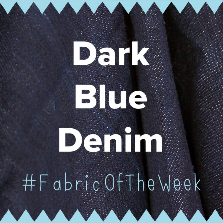 Dark Blue Denim | #FabricOfTheWeek