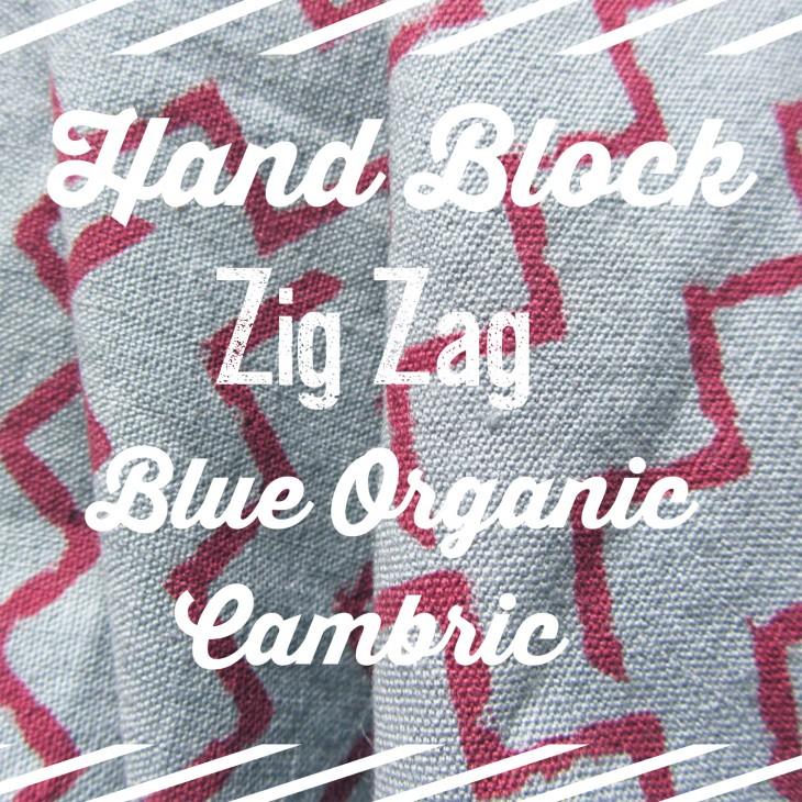 Hand Block Zig Zag Blue Organic Cambric | Fabric of the Week
