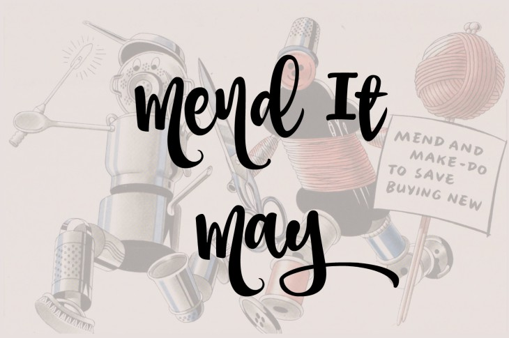 Mending and Making In the Month of May!
