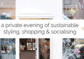 A Private Evening of Sustainable Styling, Shopping & Socialising